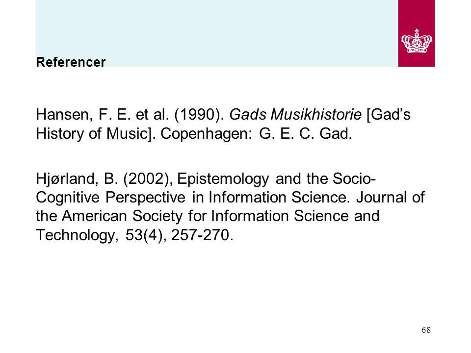Referencer Hansen, F. E. et al. (1990). Gads Musikhistorie [Gad's History of Music]. Copenhagen: G. E. C. Gad.